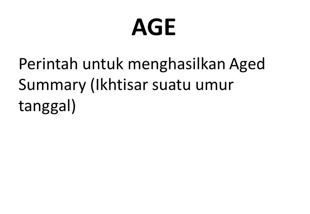 AGE Perintah untuk menghasilkan Aged Summary (Ikhtisar suatu umur tanggal)