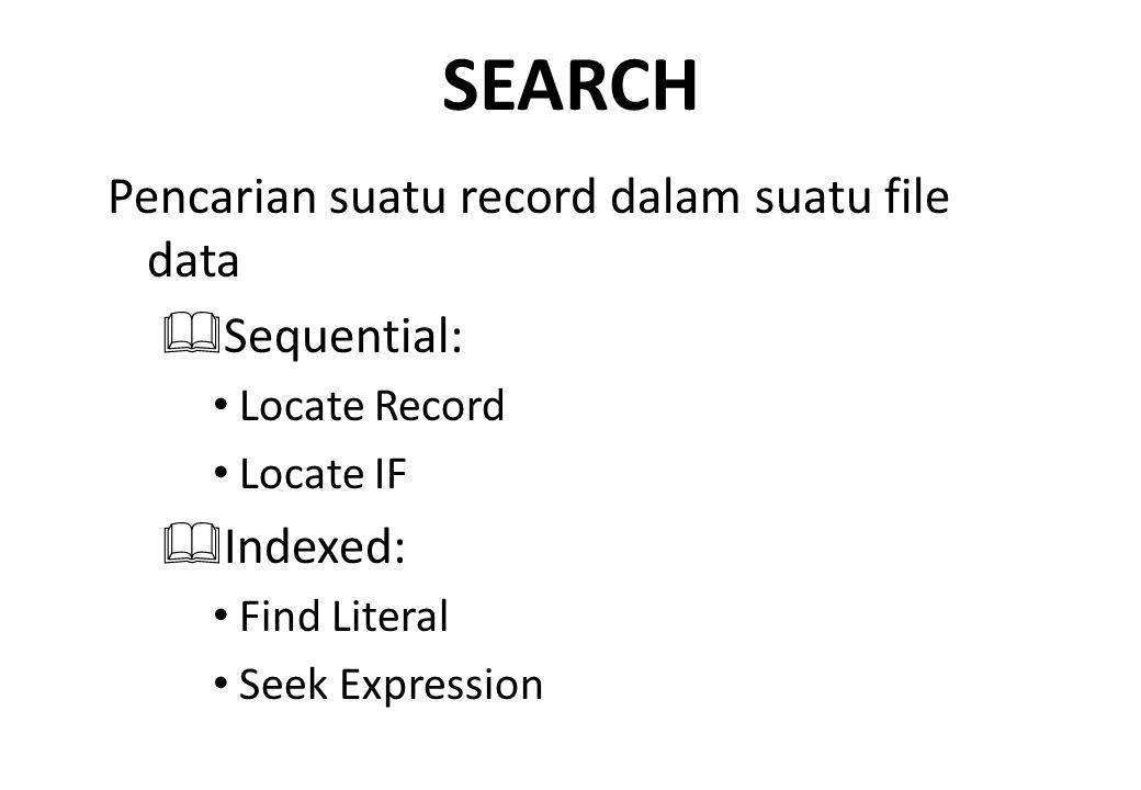 SEARCH Pencarian suatu record dalam suatu file data Sequential: