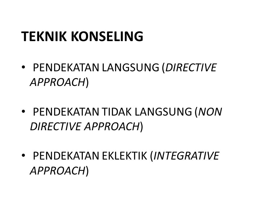 TEKNIK KONSELING PENDEKATAN LANGSUNG (DIRECTIVE APPROACH)