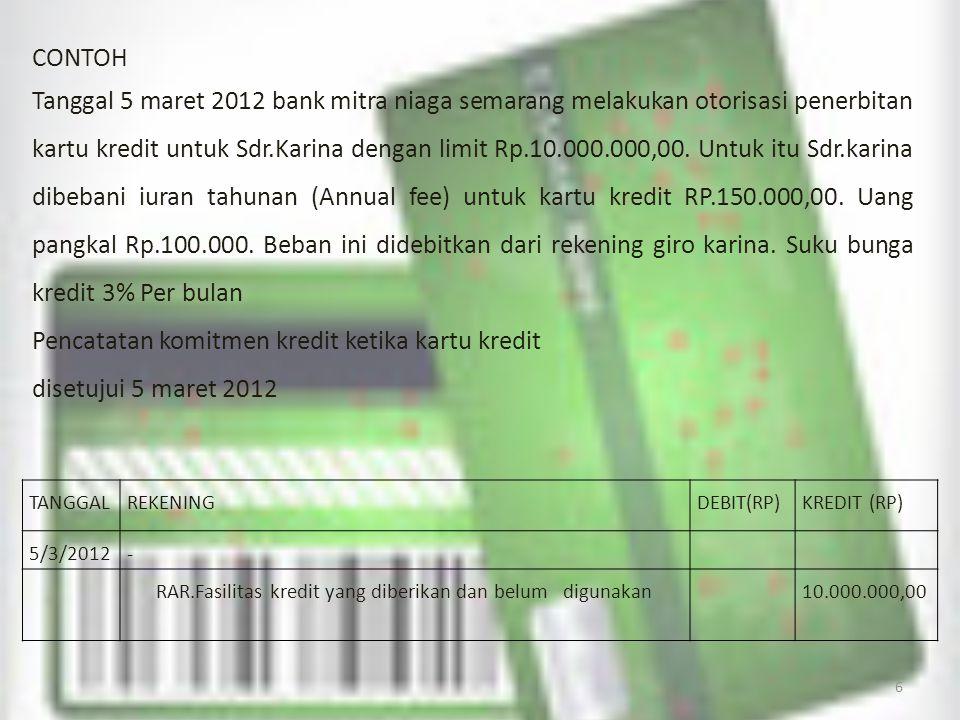 Pencatatan komitmen kredit ketika kartu kredit disetujui 5 maret 2012