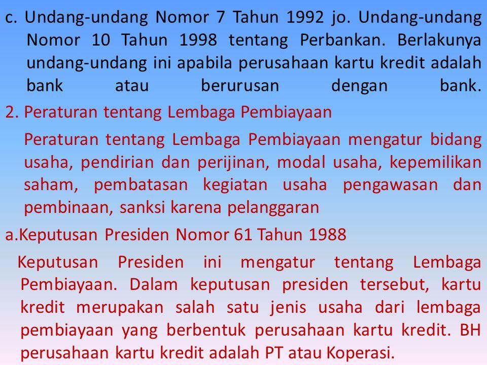 c. Undang-undang Nomor 7 Tahun 1992 jo. Undang-undang