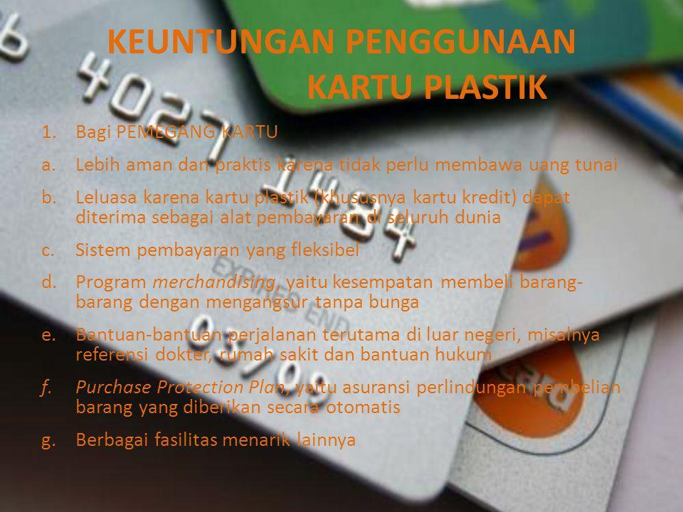 KEUNTUNGAN PENGGUNAAN KARTU PLASTIK