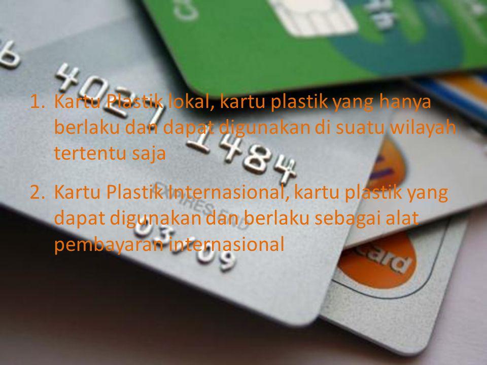 Kartu Plastik lokal, kartu plastik yang hanya berlaku dan dapat digunakan di suatu wilayah tertentu saja