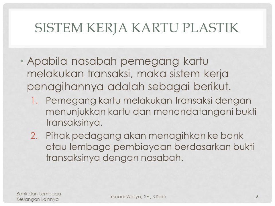 Sistem Kerja Kartu Plastik