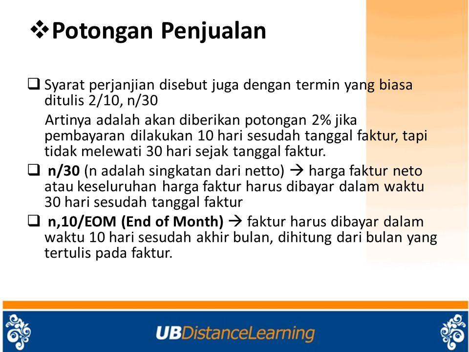 Potongan Penjualan Syarat perjanjian disebut juga dengan termin yang biasa ditulis 2/10, n/30.
