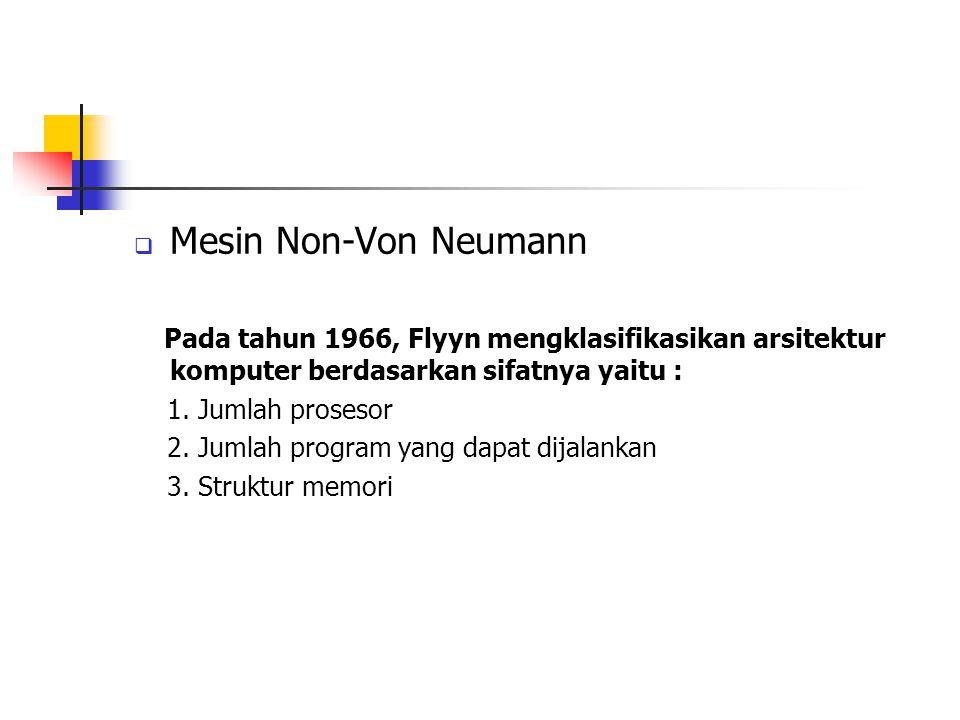Mesin Non-Von Neumann 1. Jumlah prosesor