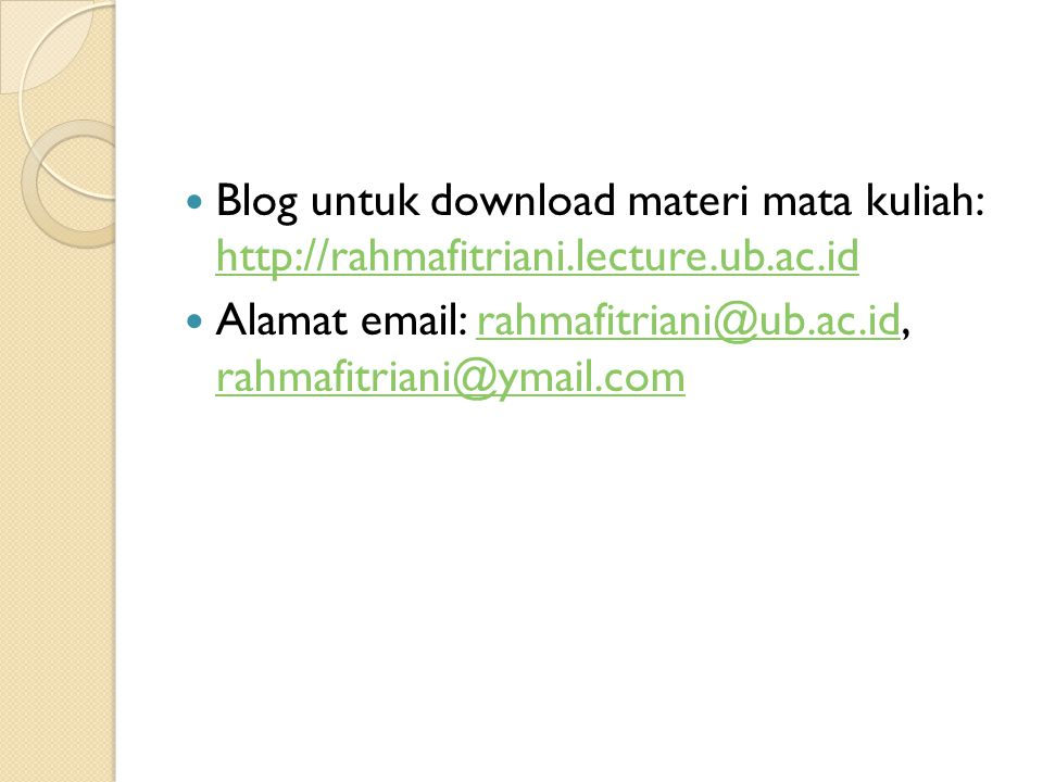 Blog untuk download materi mata kuliah: http://rahmafitriani. lecture