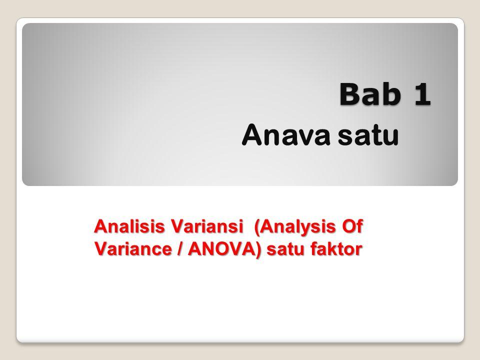 Analisis Variansi (Analysis Of Variance / ANOVA) satu faktor