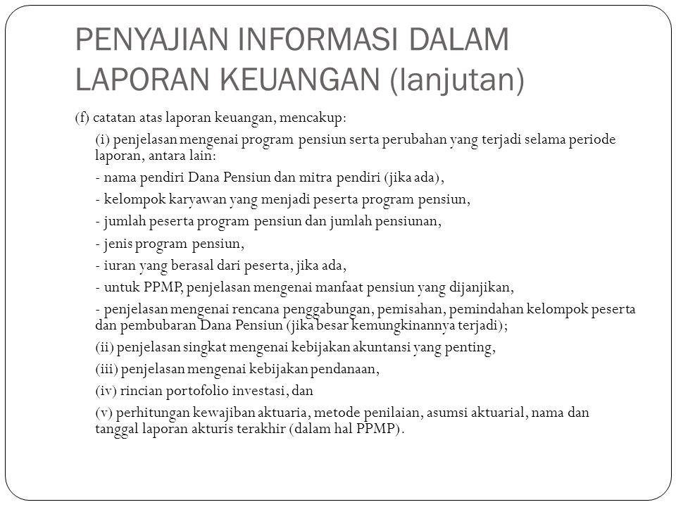PENYAJIAN INFORMASI DALAM LAPORAN KEUANGAN (lanjutan)