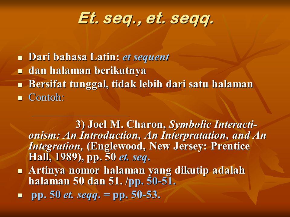 Et. seq., et. seqq. Dari bahasa Latin: et sequent