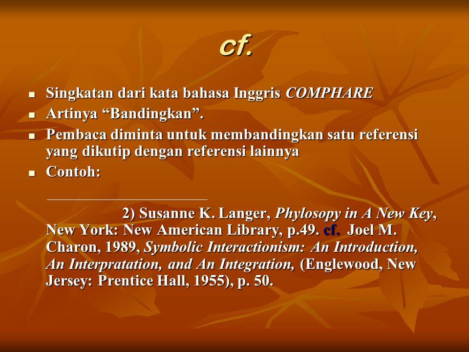 cf. Singkatan dari kata bahasa Inggris COMPHARE Artinya Bandingkan .