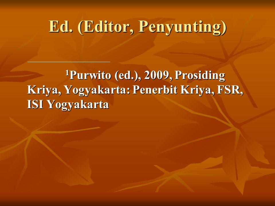Ed. (Editor, Penyunting)