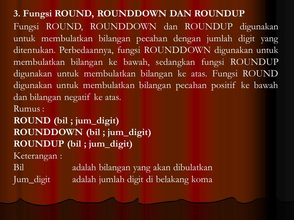 3. Fungsi ROUND, ROUNDDOWN DAN ROUNDUP