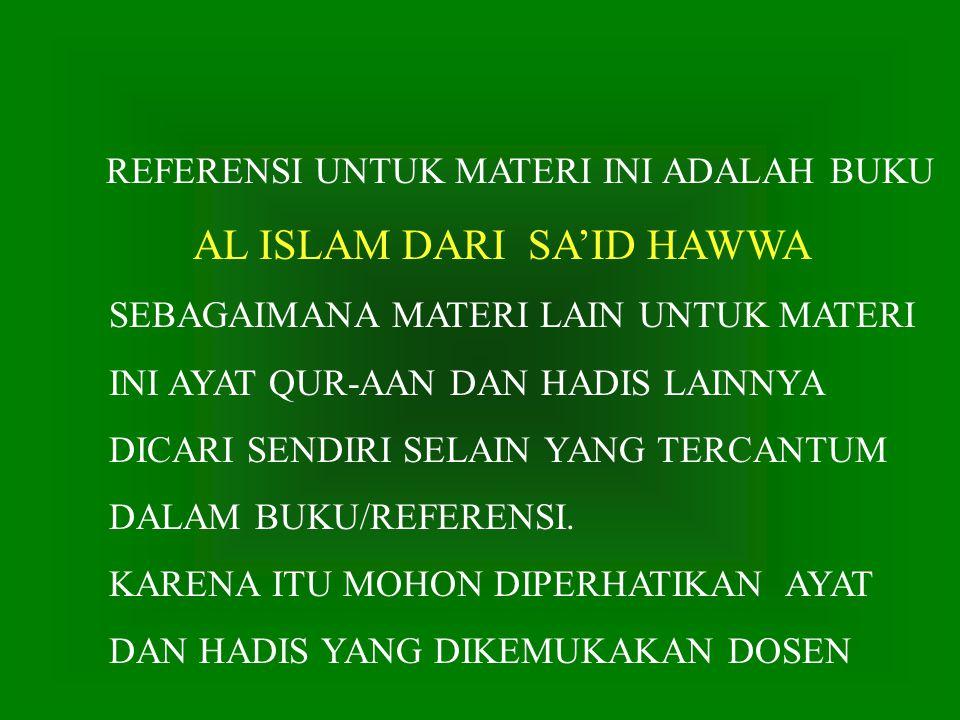 AL ISLAM DARI SA'ID HAWWA SEBAGAIMANA MATERI LAIN UNTUK MATERI