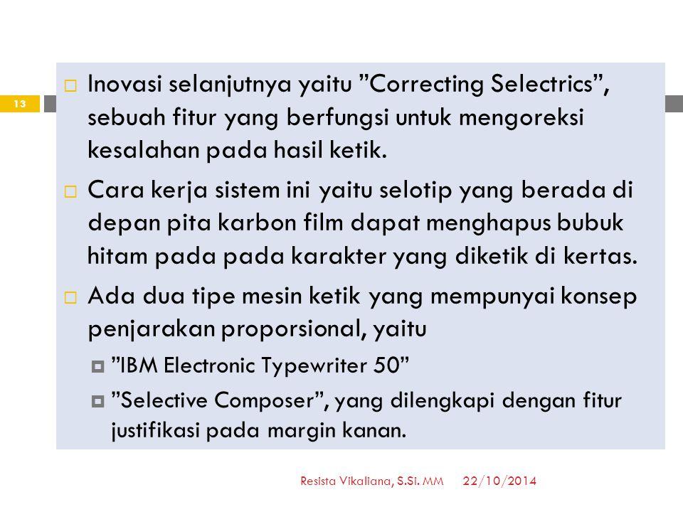 Inovasi selanjutnya yaitu Correcting Selectrics , sebuah fitur yang berfungsi untuk mengoreksi kesalahan pada hasil ketik.