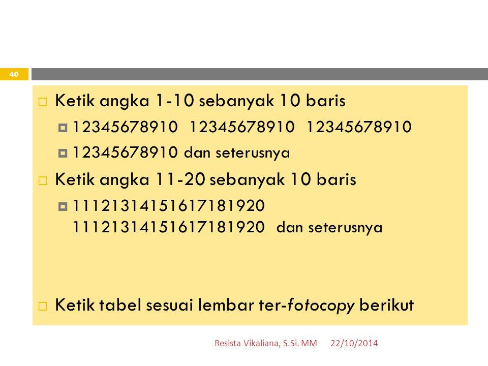 Ketik angka 1-10 sebanyak 10 baris