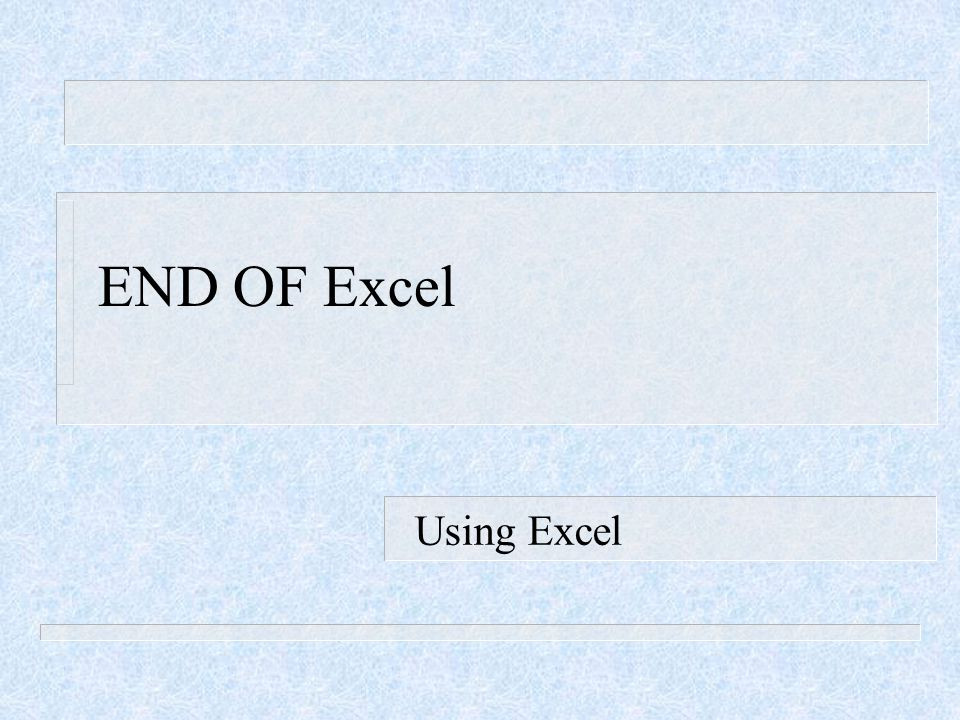 END OF Excel Using Excel