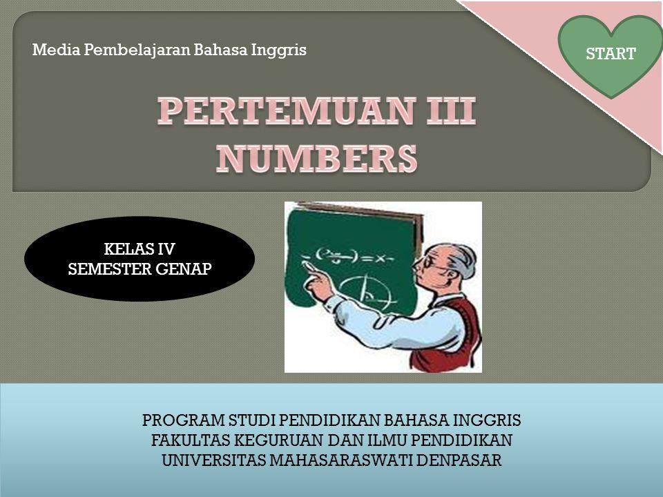 PERTEMUAN III NUMBERS START Media Pembelajaran Bahasa Inggris