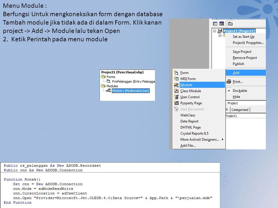 Menu Module : Berfungsi Untuk mengkoneksikan form dengan database.