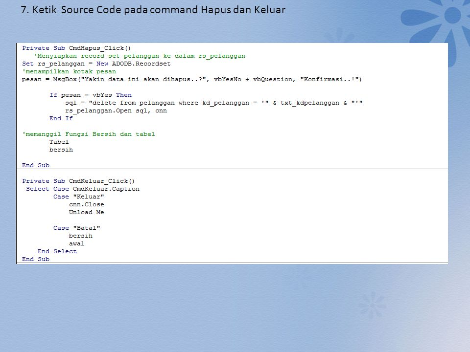 7. Ketik Source Code pada command Hapus dan Keluar