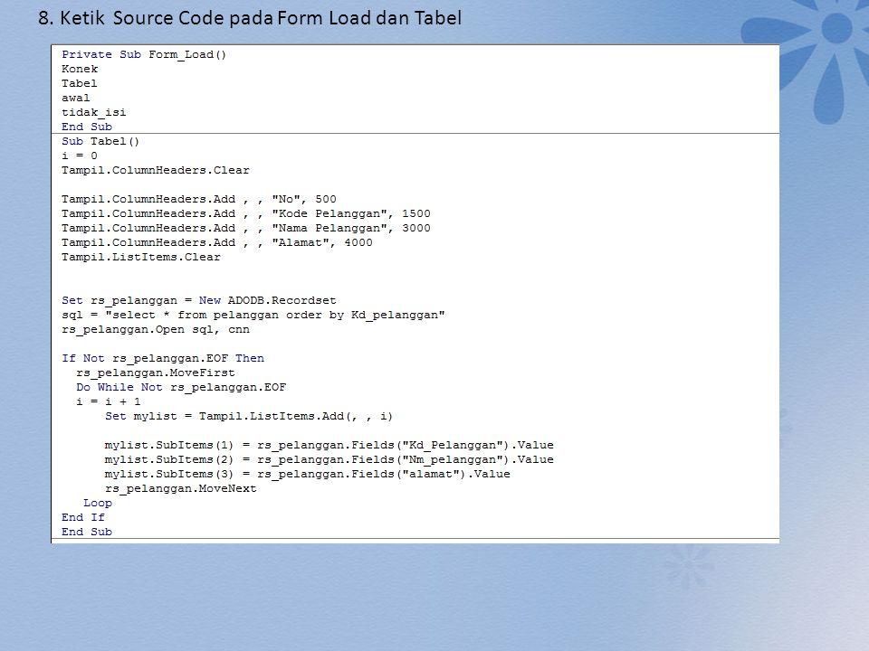 8. Ketik Source Code pada Form Load dan Tabel