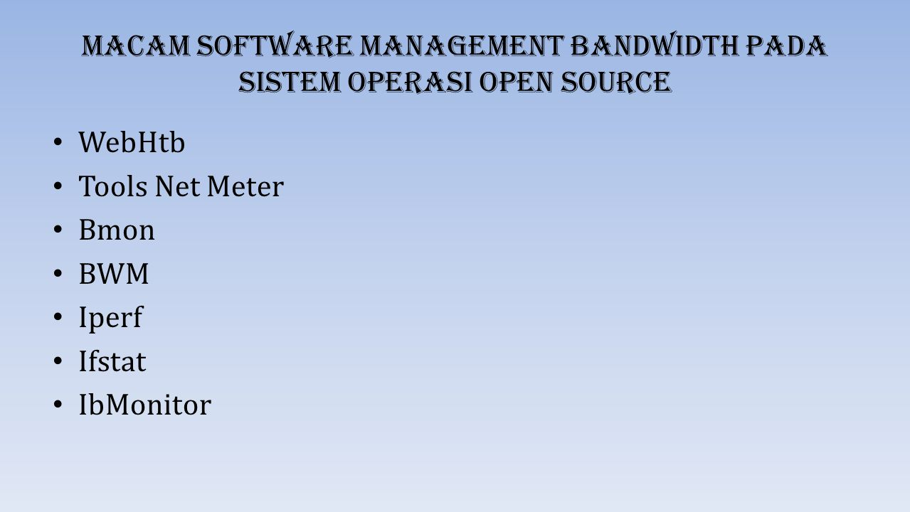 Macam Software Management Bandwidth Pada Sistem Operasi Open Source