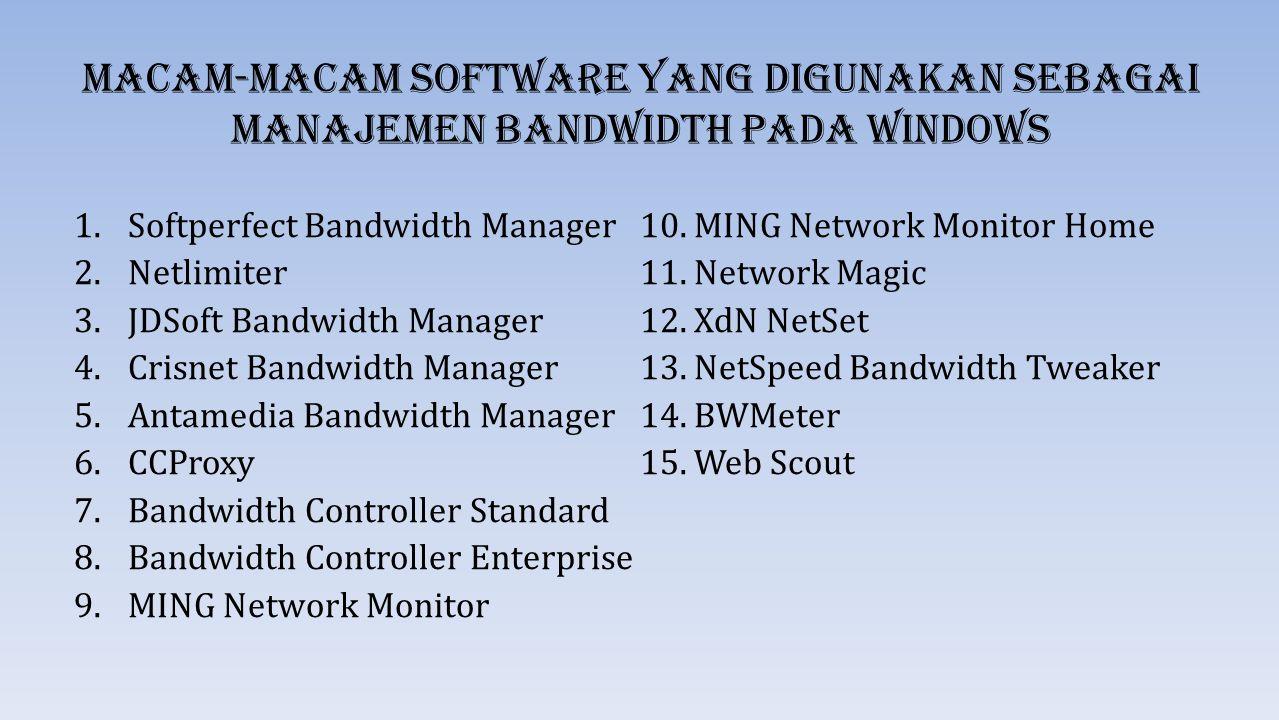 Macam-macam software yang digunakan sebagai manajemen bandwidth pada windows