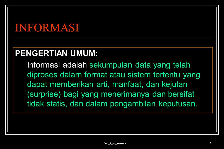 INFORMASI PENGERTIAN UMUM: