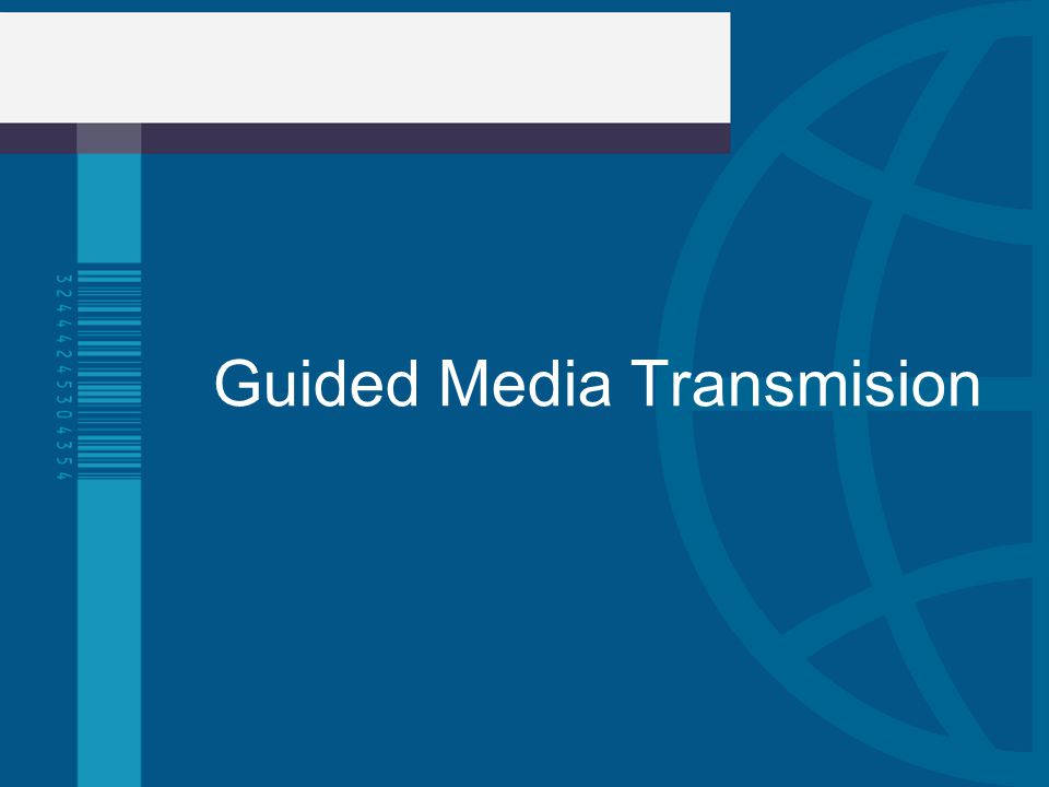 Guided Media Transmision