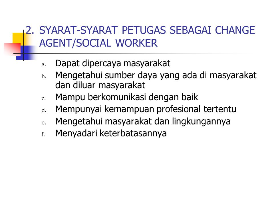 2. SYARAT-SYARAT PETUGAS SEBAGAI CHANGE AGENT/SOCIAL WORKER