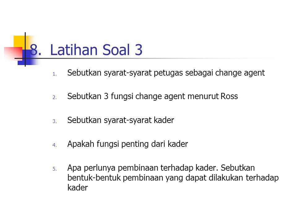 8. Latihan Soal 3 Sebutkan syarat-syarat petugas sebagai change agent