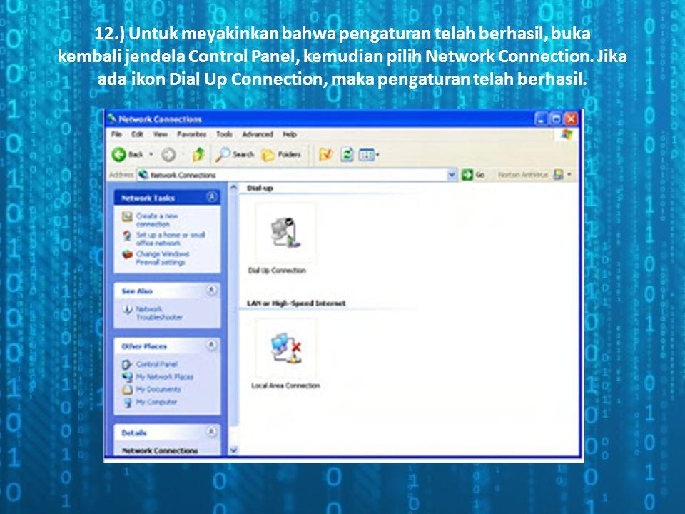 12.) Untuk meyakinkan bahwa pengaturan telah berhasil, buka kembali jendela Control Panel, kemudian pilih Network Connection.