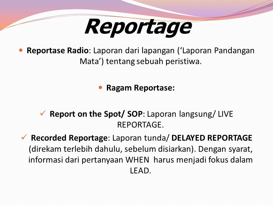 Report on the Spot/ SOP: Laporan langsung/ LIVE REPORTAGE.