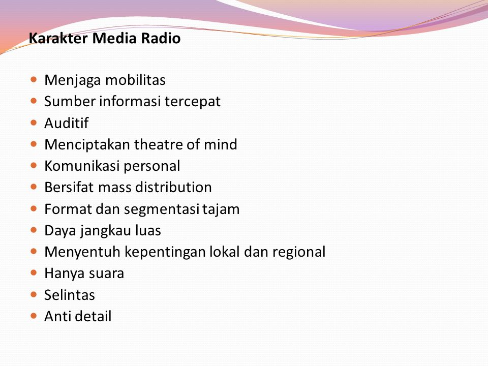 Karakter Media Radio Menjaga mobilitas Sumber informasi tercepat