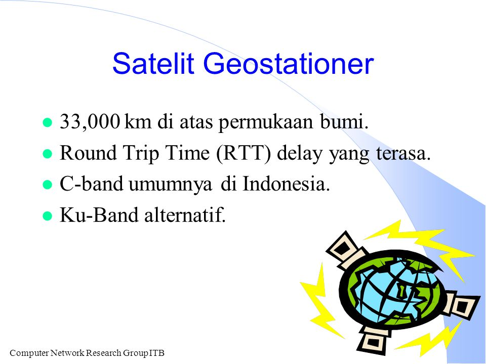 Satelit Geostationer 33,000 km di atas permukaan bumi.