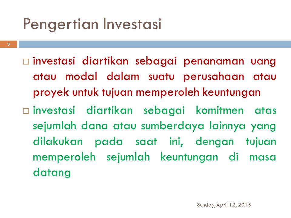 Pengertian Investasi investasi diartikan sebagai penanaman uang atau modal dalam suatu perusahaan atau proyek untuk tujuan memperoleh keuntungan.