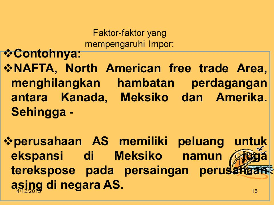 Faktor-faktor yang mempengaruhi Impor: Contohnya: