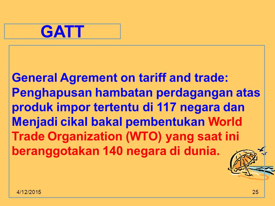 GATT General Agrement on tariff and trade: