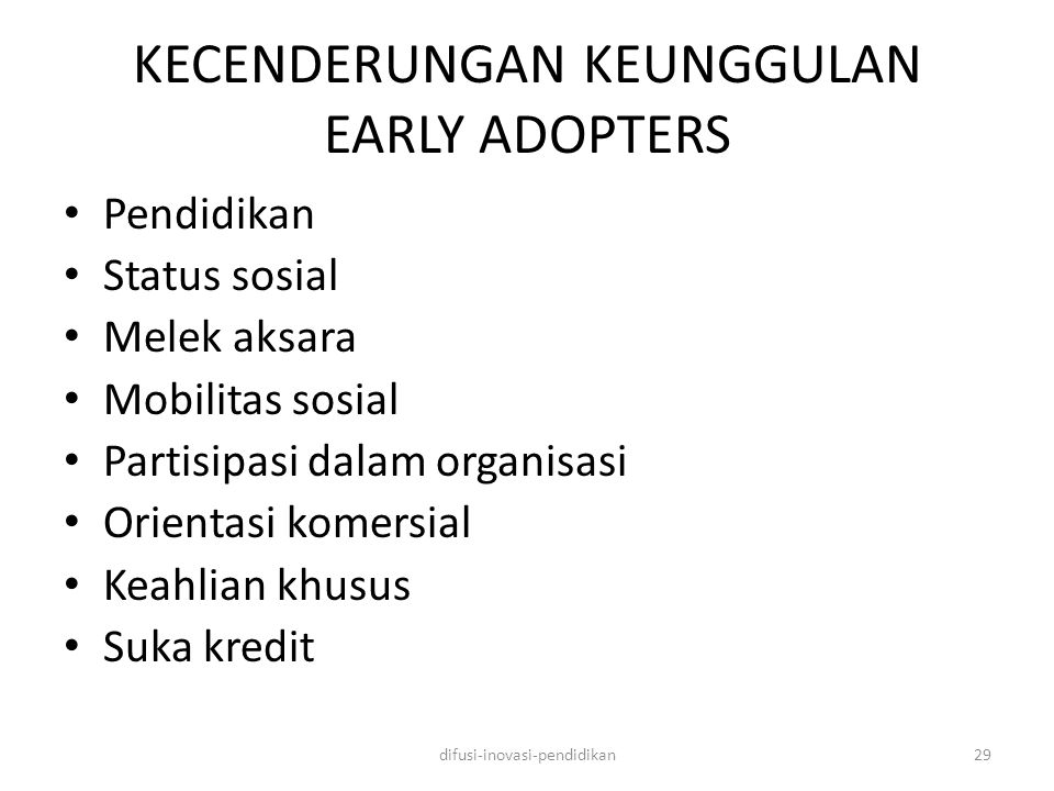 KECENDERUNGAN KEUNGGULAN EARLY ADOPTERS