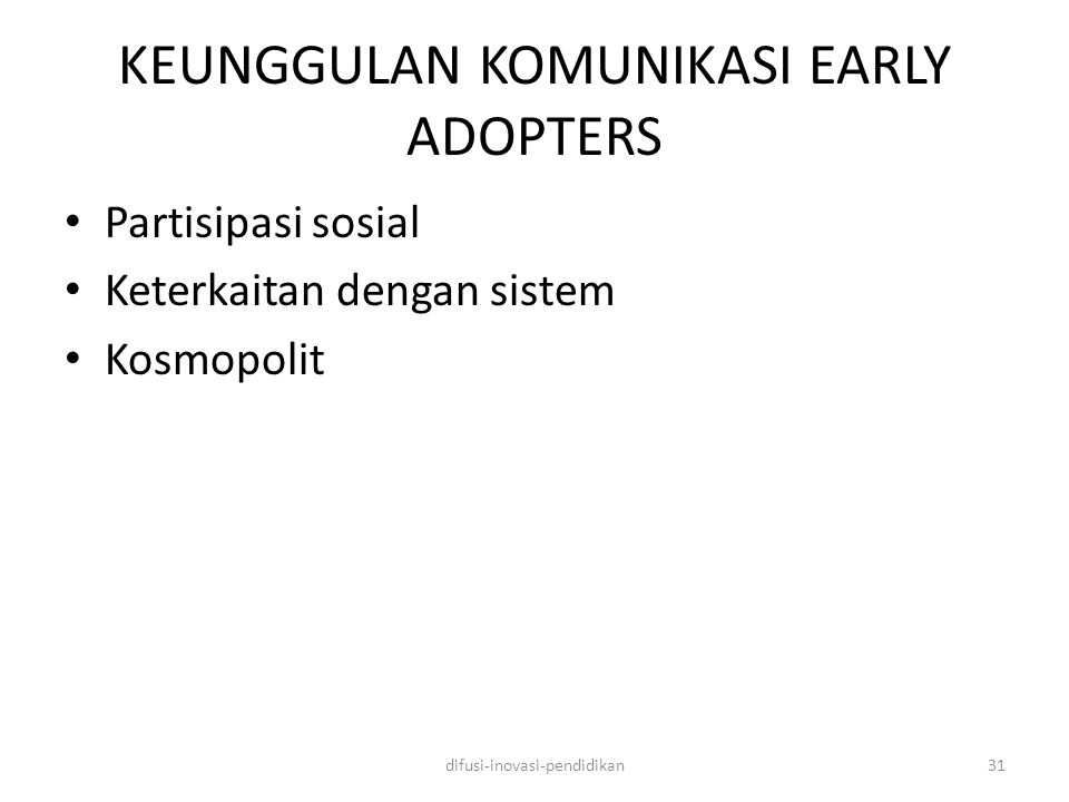 KEUNGGULAN KOMUNIKASI EARLY ADOPTERS
