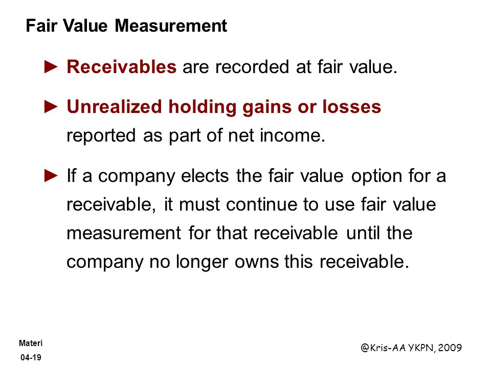 Receivables are recorded at fair value.