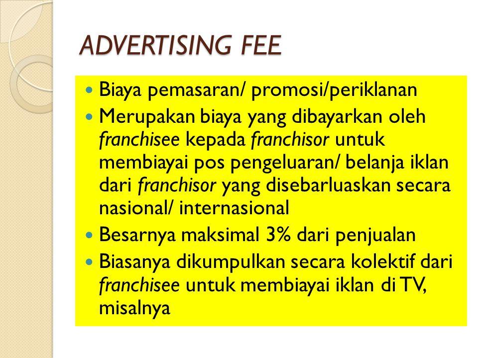 ADVERTISING FEE Biaya pemasaran/ promosi/periklanan