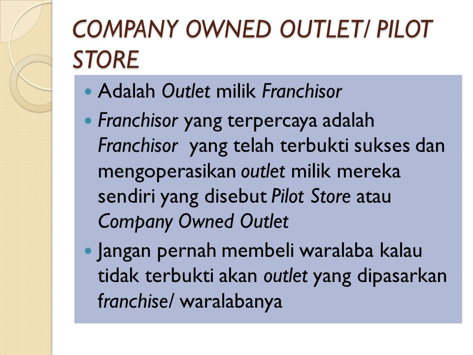 COMPANY OWNED OUTLET/ PILOT STORE