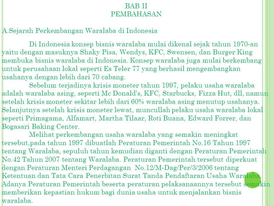 BAB II PEMBAHASAN. A.Sejarah Perkembangan Waralaba di Indonesia.
