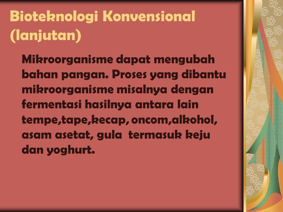 Bioteknologi Konvensional (lanjutan)