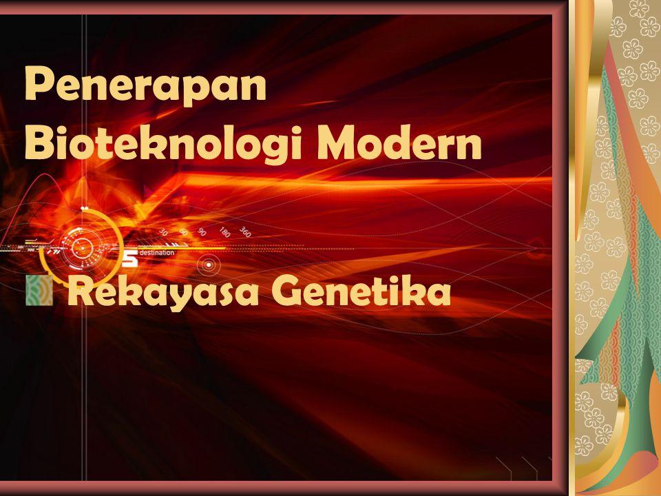 Penerapan Bioteknologi Modern
