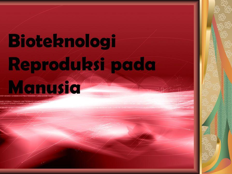Bioteknologi Reproduksi pada Manusia