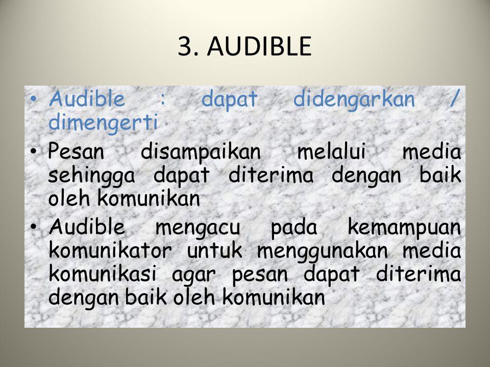 3. AUDIBLE Audible : dapat didengarkan / dimengerti