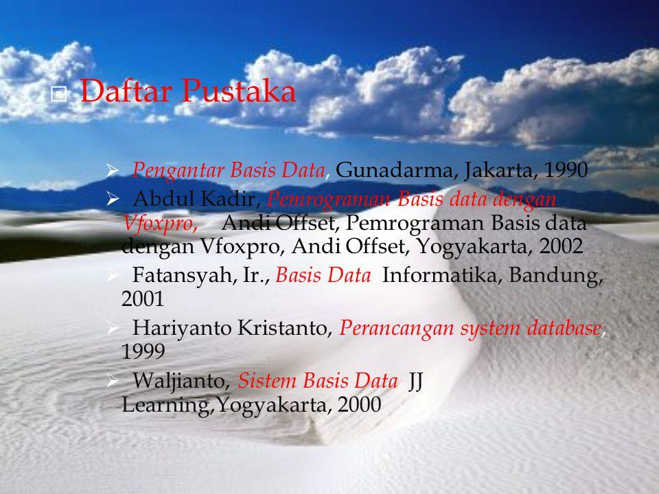 Daftar Pustaka Pengantar Basis Data, Gunadarma, Jakarta, 1990.
