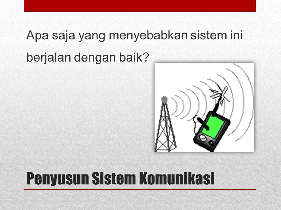 Penyusun Sistem Komunikasi